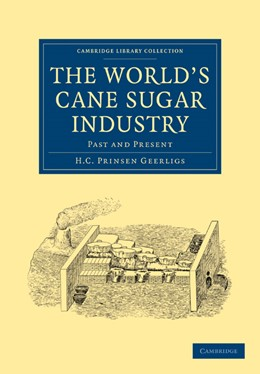 Abbildung von Geerligs | The World's Cane Sugar Industry | 1. Auflage | 2010 | beck-shop.de