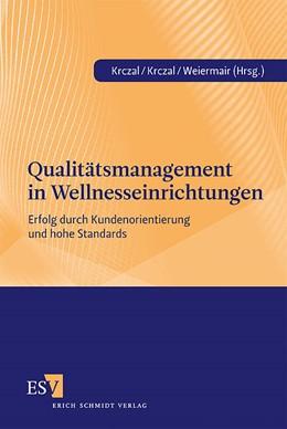 Abbildung von Krczal / Weiermair | Qualitätsmanagement in Wellnesseinrichtungen | 2010 | Erfolg durch Kundenorientierun...