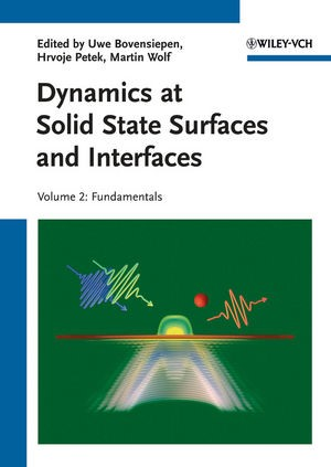 Dynamics at Solid State Surfaces and Interfaces | Bovensiepen / Petek / Wolf | 1st Edition 2012, 2012 | Buch (Cover)