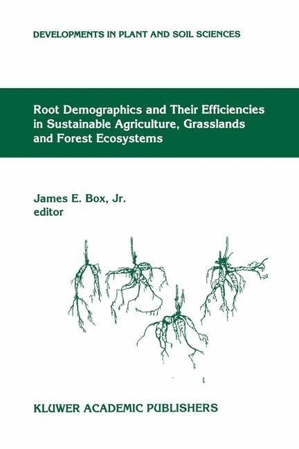 Root Demographics and Their Efficiencies in Sustainable Agriculture, Grasslands and Forest Ecosystems | Box Jr | Partly reprinted from PLANT AND SOIL, 200:1 , 1998 | Buch (Cover)
