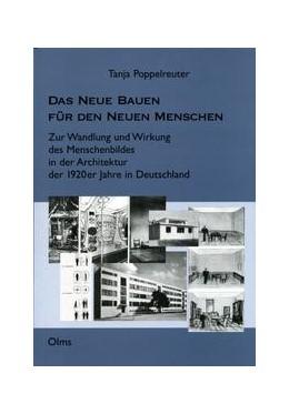 Abbildung von Poppelreuter   Das Neue Bauen für den Neuen Menschen   1. Auflage   2008   171   beck-shop.de