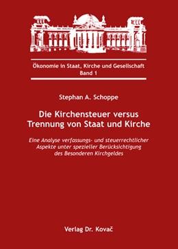 Abbildung von Schoppe | Die Kirchensteuer versus Trennung von Staat und Kirche | 2008 | Eine Analyse verfassungs- und ... | 1