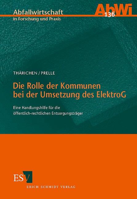 Die Rolle der Kommunen bei der Umsetzung des ElektroG | Thärichen / Prelle / Huter, 2005 | Buch (Cover)