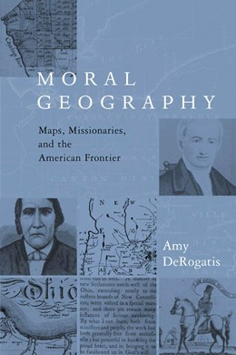 Abbildung von DeRogatis | Moral Geography | 2003 | Maps, Missionaries, and the Am...