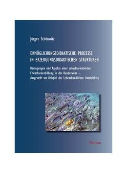 Abbildung von Schönwitz | Ermöglichungsdidaktische Prozesse in Erzeugungsdidaktischen Strukturen | 2007 | Bedingungen und Aspekte einer ...