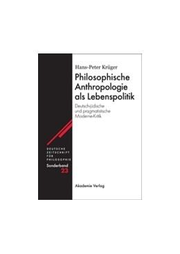 Abbildung von Krüger   Philosophische Anthropologie als Lebenspolitik   2008