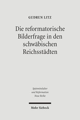 Abbildung von Litz | Die reformatorische Bilderfrage in den schwäbischen Reichsstädten | 1., Aufl. | 2007 | 35