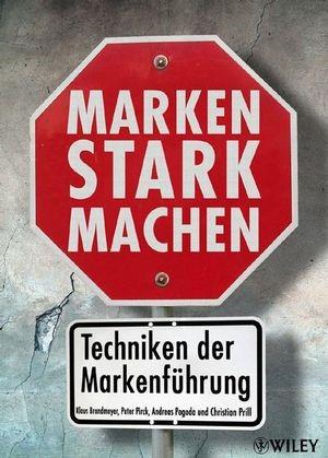 Marken stark machen | Brandmeyer / Pirck / Pogoda | 1. Auflage 2008, 2008 | Buch (Cover)