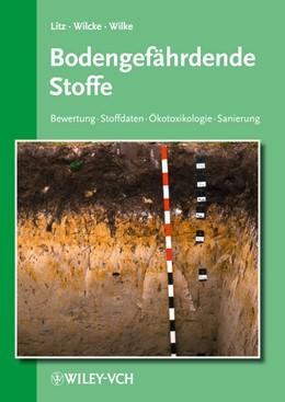 Abbildung von Litz / Wilcke / Wilke   Bodengefährdende Stoffe. Bewertung - Stoffdaten - Ökotoxikologie - Sanierung - 6. Ergänzungslieferung mit Ordner   2008