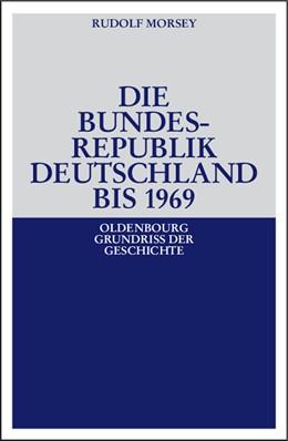 Abbildung von Morsey | Die Bundesrepublik Deutschland | durchgesehene Auflage | 2007 | Entstehung und Entwicklung bis... | 19