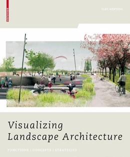 Abbildung von Mertens | Visualizing Landscape Architecture | 2009 | Functions, Concepts, Strategie...
