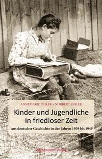 Kinder und Jugendliche in friedloser Zeit | Ohler, 2009 | Buch (Cover)