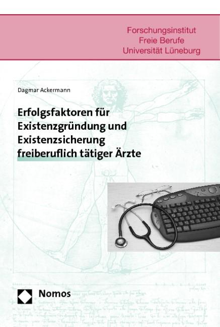 Erfolgsfaktoren für Existenzgründung und Existenzsicherung freiberuflich tätiger Ärzte | Ackermann, 2006 | Buch (Cover)