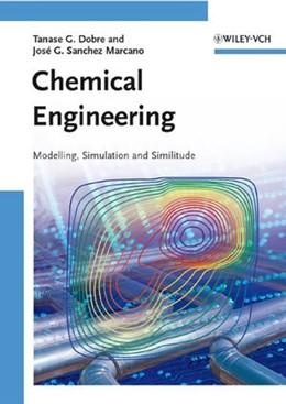Abbildung von Dobre / Sanchez Marcano | Chemical Engineering | 2007 | Modelling, Simulation and Simi...