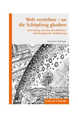 Abbildung von Neininger | Welt verstehen – an die Schöpfung glauben | 1. Aufl. 2010 | 2010 | Zum Dialog zwischen physikalis... | 5