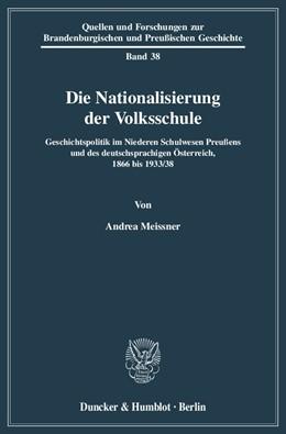Abbildung von Meissner | Die Nationalisierung der Volksschule | 2009 | Geschichtspolitik im Niederen ... | 38