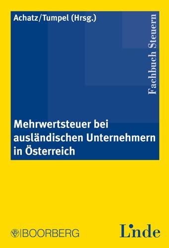 Mehrwertsteuer bei ausländischen Unternehmern in Österreich | Achatz / Tumpel, 2007 | Buch (Cover)