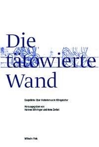 Abbildung von Böhringer / Zerbst | Die tätowierte Wand | 1. Aufl. 2009 | 2009