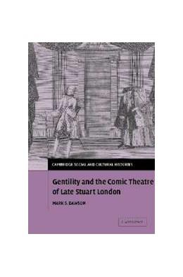 Abbildung von Dawson   Gentility and the Comic Theatre of Late Stuart London   2005   5