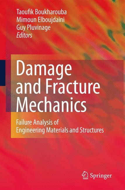 Damage and Fracture Mechanics | Boukharouba / Elboujdaini / Pluvinage, 2009 | Buch (Cover)