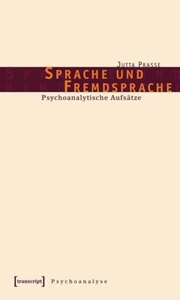 Abbildung von Prasse (verst.) / Rath | Sprache und Fremdsprache | 2004 | Psychoanalytische Aufsätze