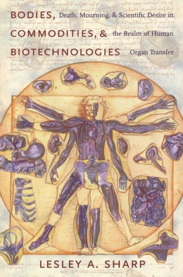 Abbildung von Sharp | Bodies, Commodities, and Biotechnologies | 2006 | Death, Mourning, and Scientifi...