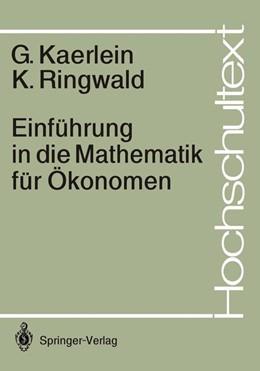 Abbildung von Kaerlein / Ringwald   Einführung in die Mathematik für Ökonomen   1. Auflage   1987   beck-shop.de