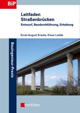 Abbildung von Kracke / Lodde   Leitfaden Straßenbrücken   2011   Entwurf, Baudurchführung, Erha...