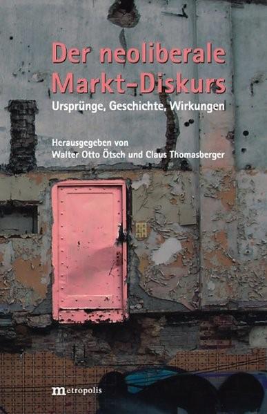 Abbildung von Ötsch / Thomasberger | Der neoliberale Markt-Diskurs | 2009