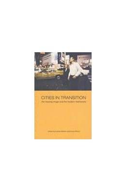 Abbildung von Webber / Wilson   Cities in Transition   2008   The Moving Image and the Moder...