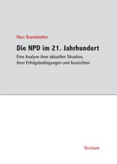 Die NPD im 21. Jahrhundert   Brandstetter, 2006   Buch (Cover)