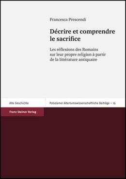 Abbildung von Prescendi   Décrire et comprendre le sacrifice   2007   Les réflexions des Romains sur...