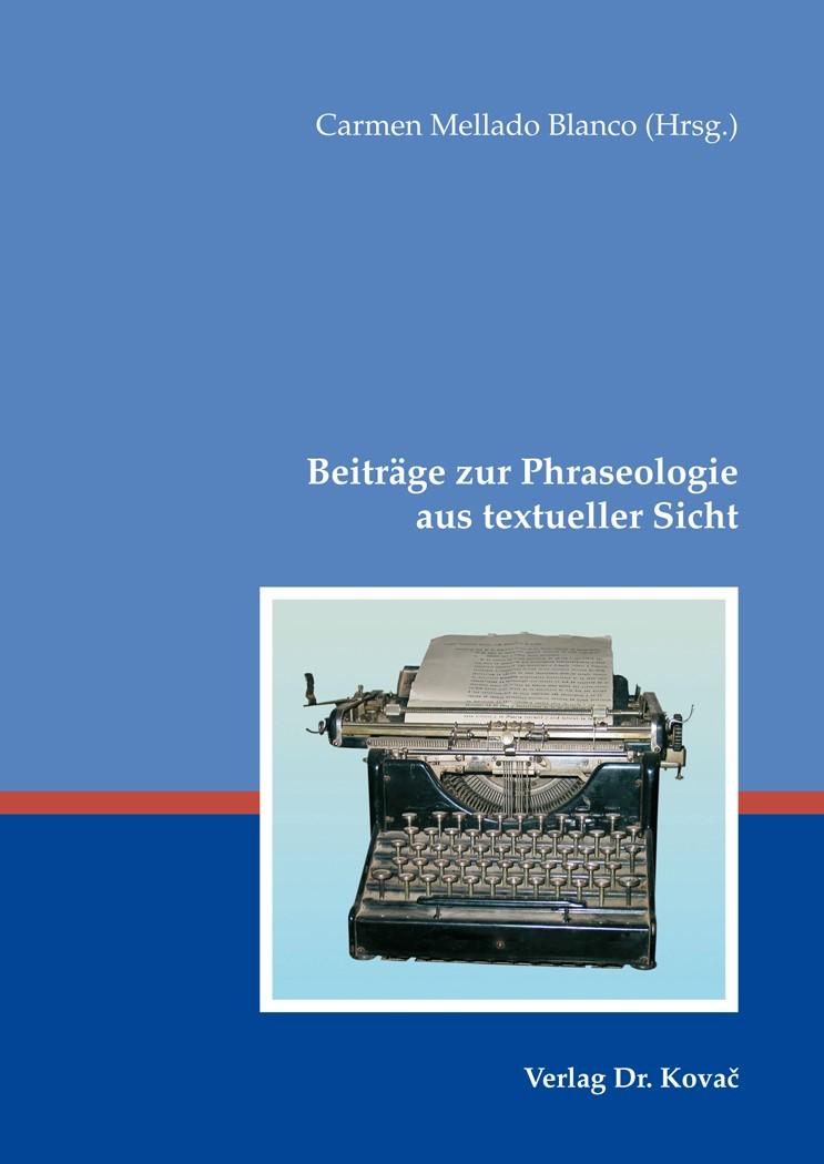 Abbildung von Mellado Blanco | Beiträge zur Phraseologie aus textueller Sicht | 2008