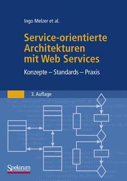 Abbildung von Melzer | Service-orientierte Architekturen mit Web Services | 3. Aufl. 2008. Nachdruck | 2009 | Konzepte - Standards - Praxis