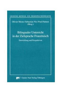 Abbildung von Mentz / Nix / Palmen | Bilingualer Unterricht in der Zielsprache Französisch | 2007 | Entwicklung und Perspektiven