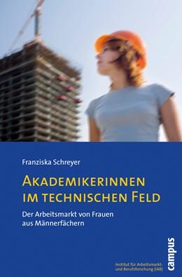 Abbildung von Schreyer | Akademikerinnen im technischen Feld | 2008 | Der Arbeitsmarkt von Frauen au... | 3