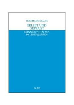 Abbildung von Krause | Erlebt und geprägt. Erinnerungen aus 80 Lebensjahren | 1., 2009 | 2009 | Mit einem Geleitwort von Wolfg...