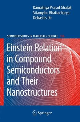 Abbildung von Ghatak / Bhattacharya / De   Einstein Relation in Compound Semiconductors and Their Nanostructures   2008