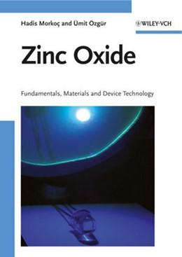 Abbildung von Morkoc / Özgür | Zinc Oxide | 2009 | Fundamentals, Materials and De...