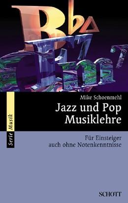 Abbildung von Schoenmehl | Jazz und Pop Musiklehre | 2., überarb. Aufl. | 1999 | Mit praktischen Übungen