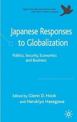 Abbildung von Hook / Hasegawa   Japanese Responses to Globalization   1. Auflage   2006   beck-shop.de