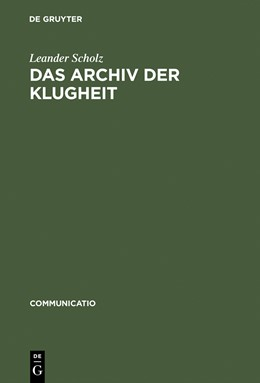 Abbildung von Scholz | Das Archiv der Klugheit | Reprint 2015 | 2002 | Strategien des Wissens um 1700 | 30