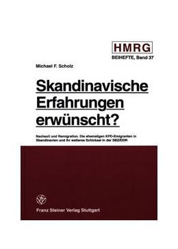 Abbildung von Scholz   Skandinavische Erfahrungen erwünscht?   1. Auflage   2000   Nachexil und Remigration Die e...