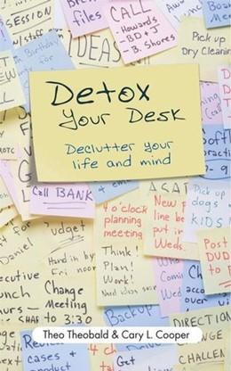 Abbildung von Theobald / Cooper   Detox Your Desk   2007   Declutter Your Life and Mind
