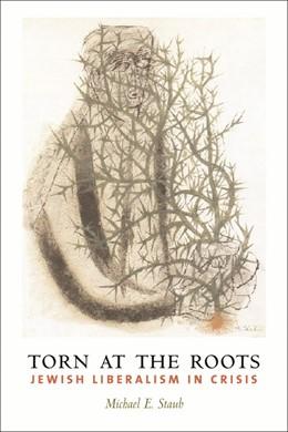 Abbildung von Staub   Torn at the Roots   2004   The Crisis of Jewish Liberalis...