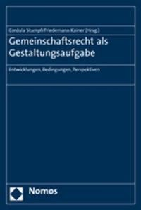 Gemeinschaftsrecht als Gestaltungsaufgabe | Kainer / Stumpf, 2007 | Buch (Cover)