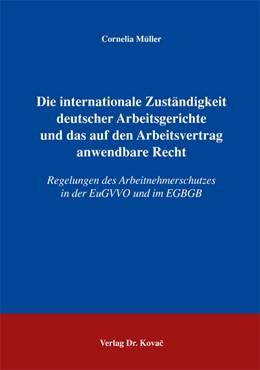 Abbildung von Müller | Die internationale Zuständigkeit deutscher Arbeitsgerichte und das auf den Arbeitsvertrag anwendbare Recht | 2004 | Regelungen des Arbeitnehmersch... | 6