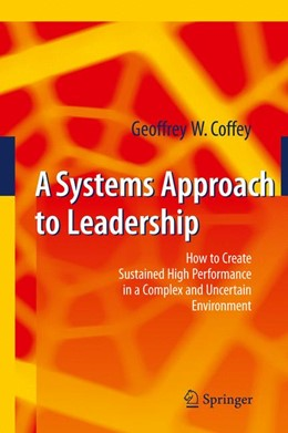 Abbildung von Coffey | A Systems Approach to Leadership | 2009 | How to Create Sustained High P...