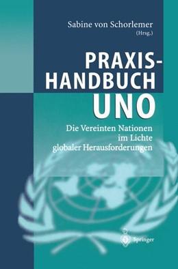 Abbildung von Schorlemer | Praxishandbuch UNO | 2002 | Die Vereinten Nationen im Lich...