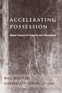 Abbildung von Maurer / Schwab | Accelerating Possession | 2006 | Global Futures of Property and...
